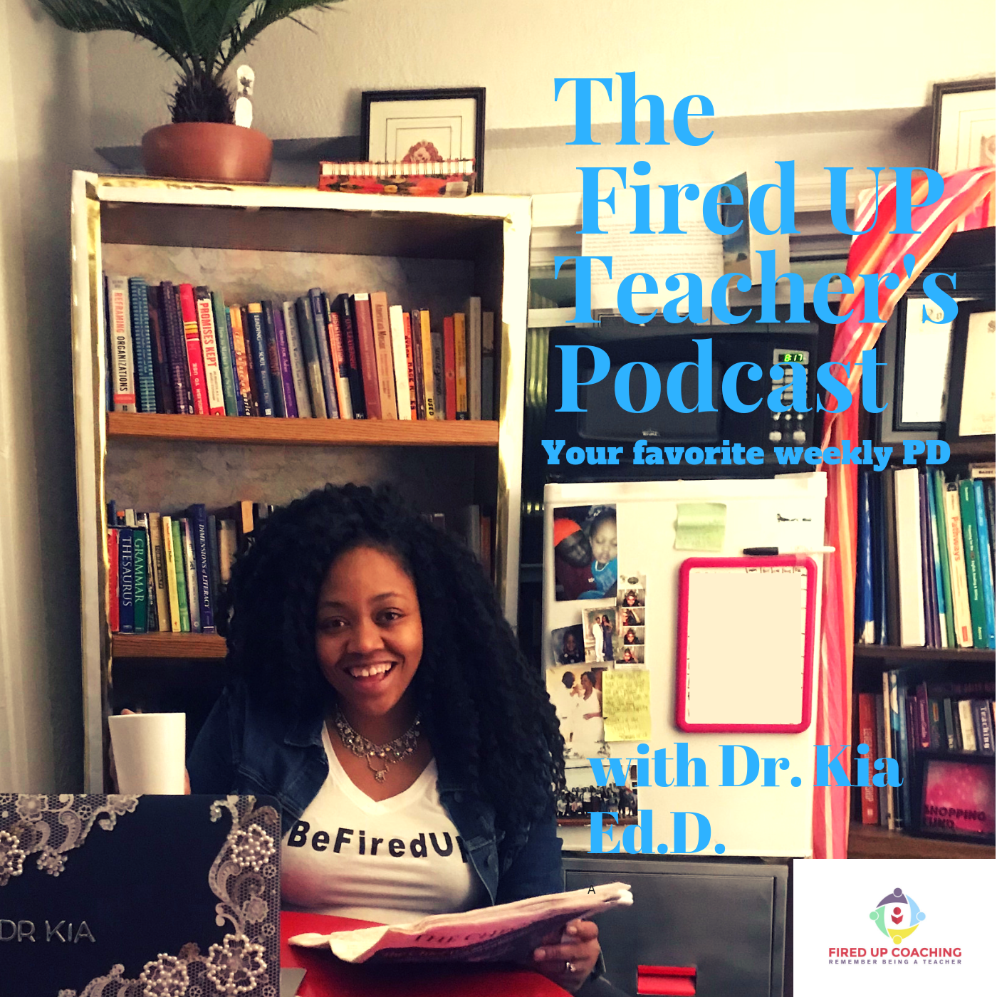 The Fired Up Teachers Podcast